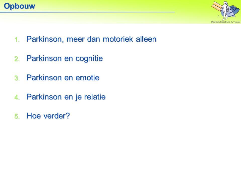 Opbouw Parkinson, meer dan motoriek alleen. Parkinson en cognitie. Parkinson en emotie. Parkinson en je relatie.