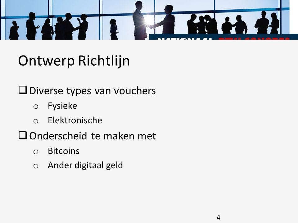 Ontwerp Richtlijn Diverse types van vouchers Onderscheid te maken met