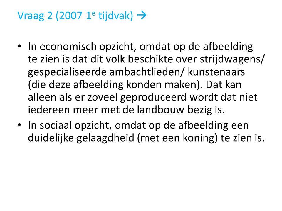 Vraag 2 (2007 1e tijdvak) 
