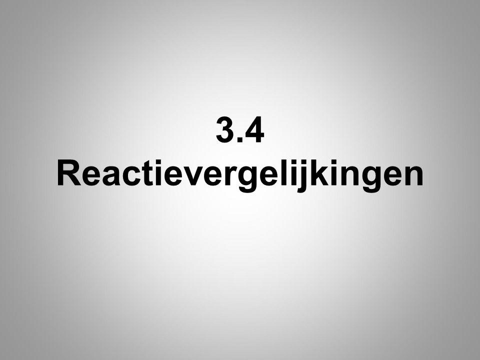 3.4 Reactievergelijkingen
