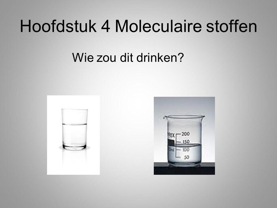 Hoofdstuk 4 Moleculaire stoffen