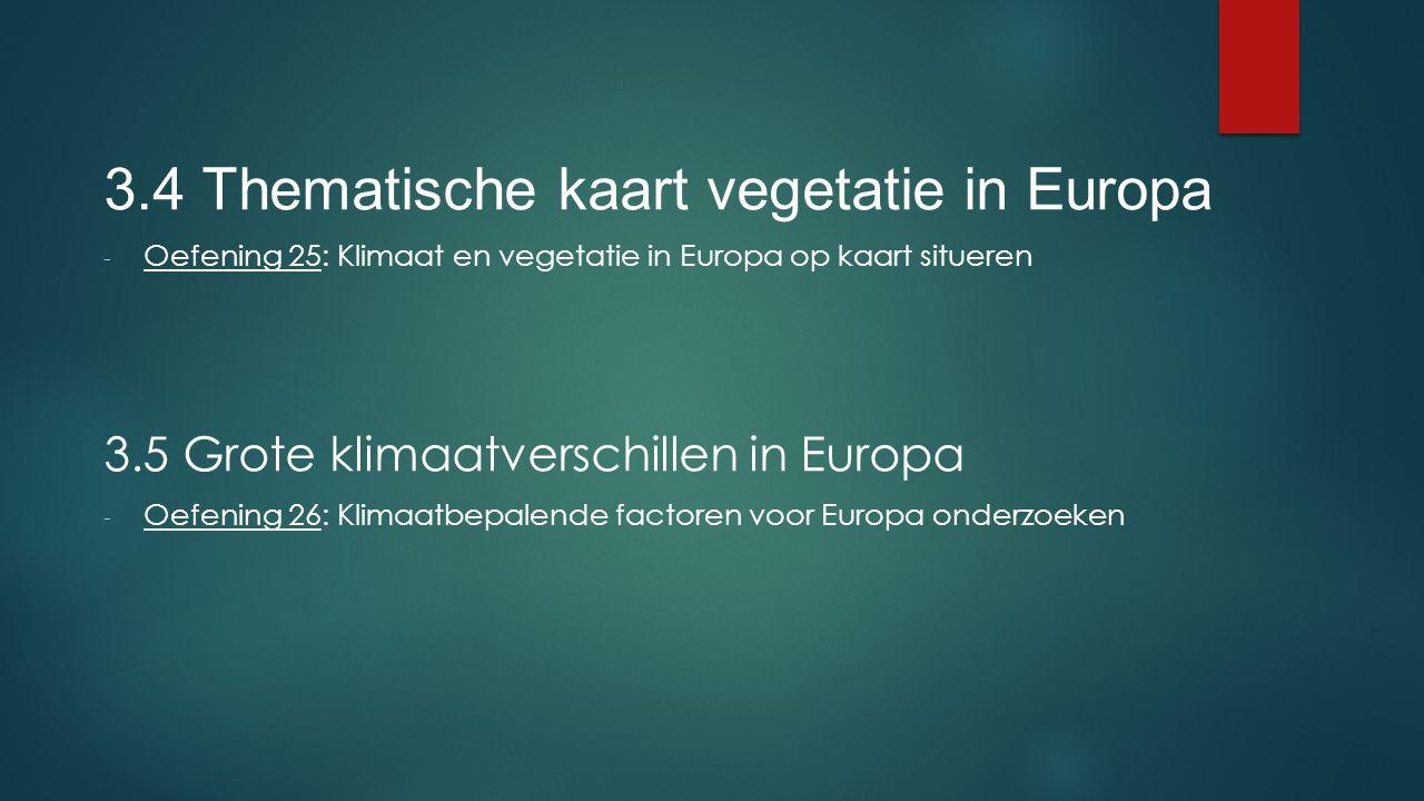 3.4 Thematische kaart vegetatie in Europa
