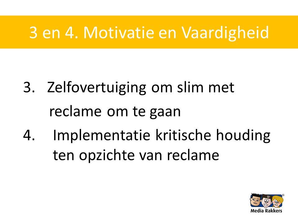 3 en 4. Motivatie en Vaardigheid