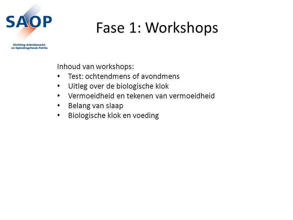 Fase 1: Workshops Inhoud van workshops: Test: ochtendmens of avondmens