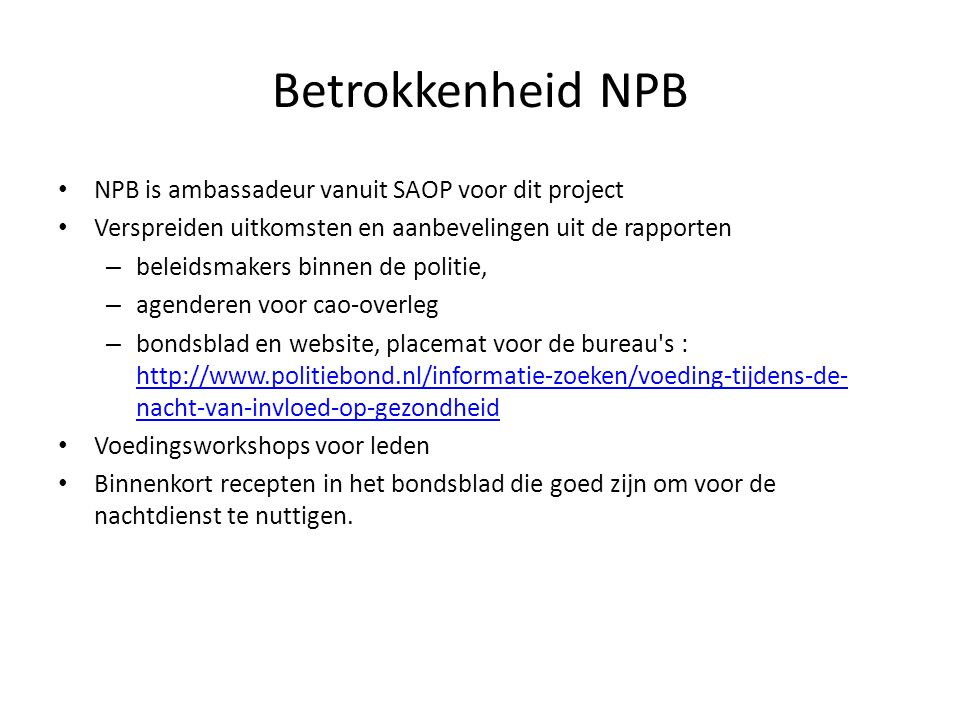 Betrokkenheid NPB NPB is ambassadeur vanuit SAOP voor dit project