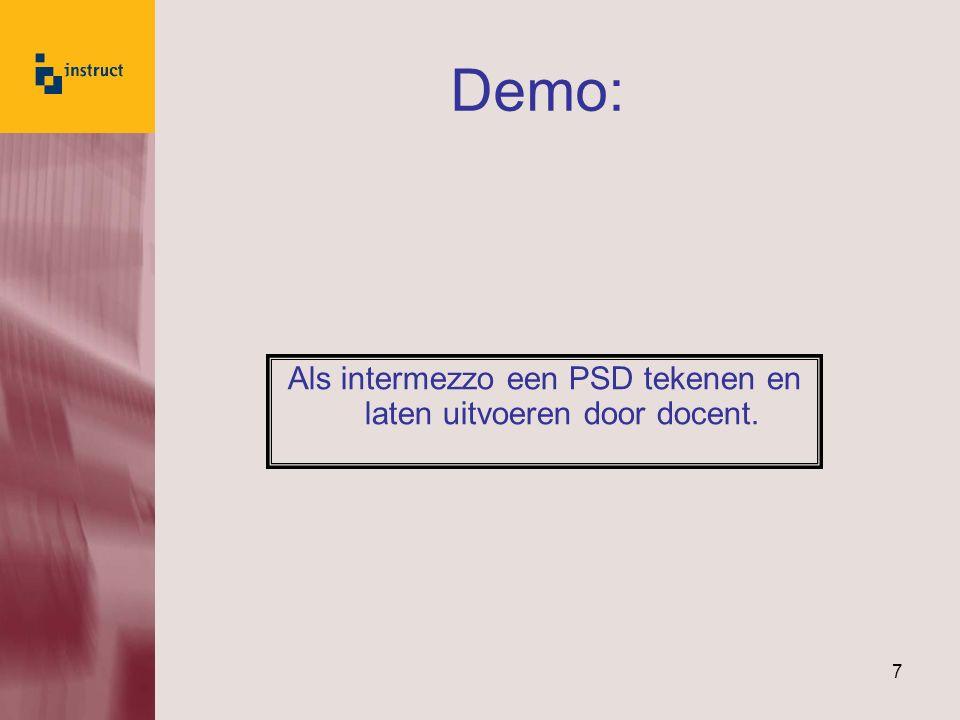 Als intermezzo een PSD tekenen en laten uitvoeren door docent.