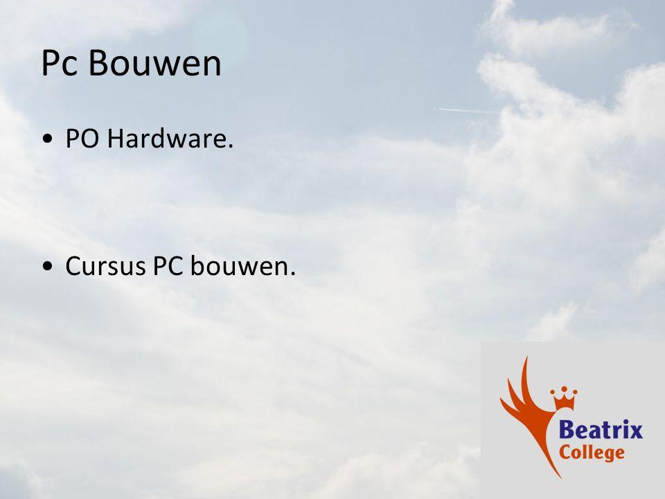 Pc Bouwen PO Hardware. Cursus PC bouwen.