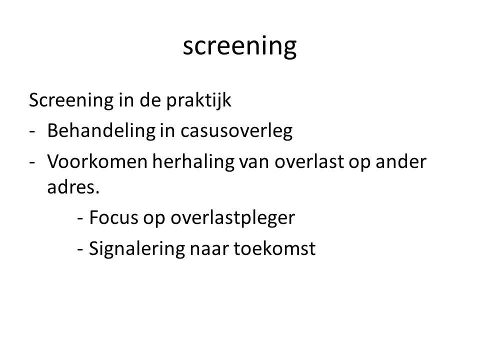 screening Screening in de praktijk Behandeling in casusoverleg