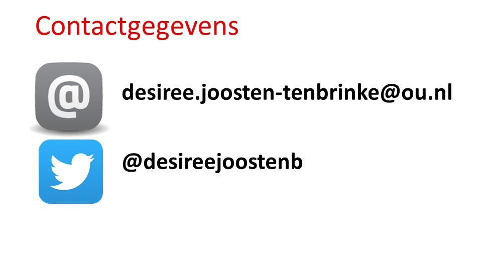 Contactgegevens desiree.joosten-tenbrinke@ou.nl @desireejoostenb