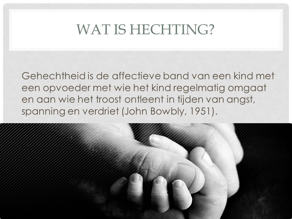 Wat is hechting