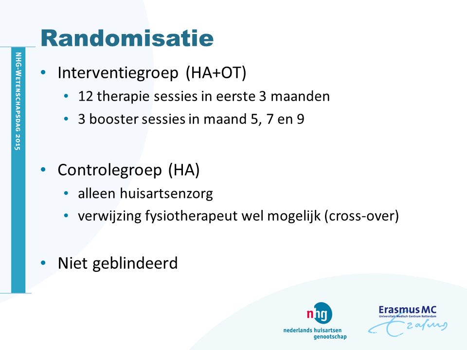 Randomisatie Interventiegroep (HA+OT) Controlegroep (HA)