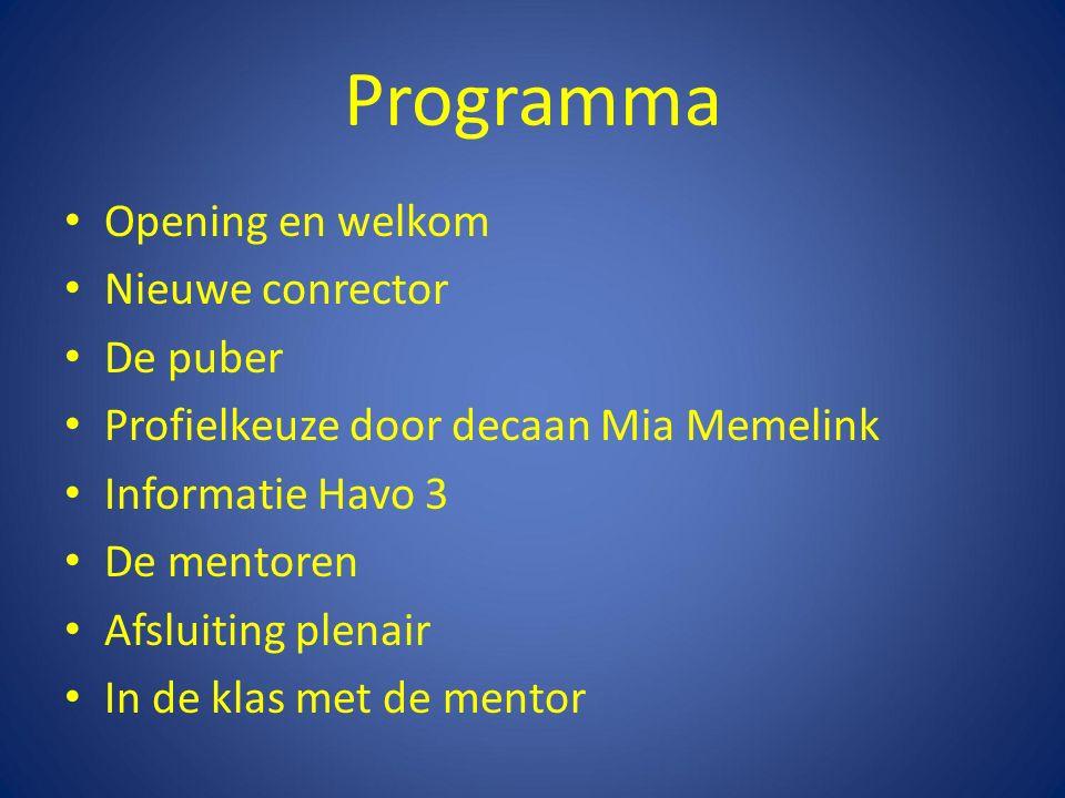 Programma Opening en welkom Nieuwe conrector De puber