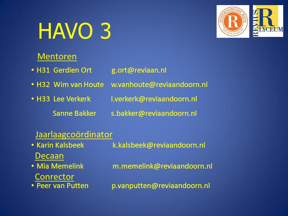 HAVO 3 Mentoren Jaarlaagcoördinator H31 Gerdien Ort g.ort@reviaan.nl