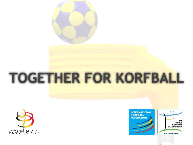 TOGETHER FOR KORFBALL