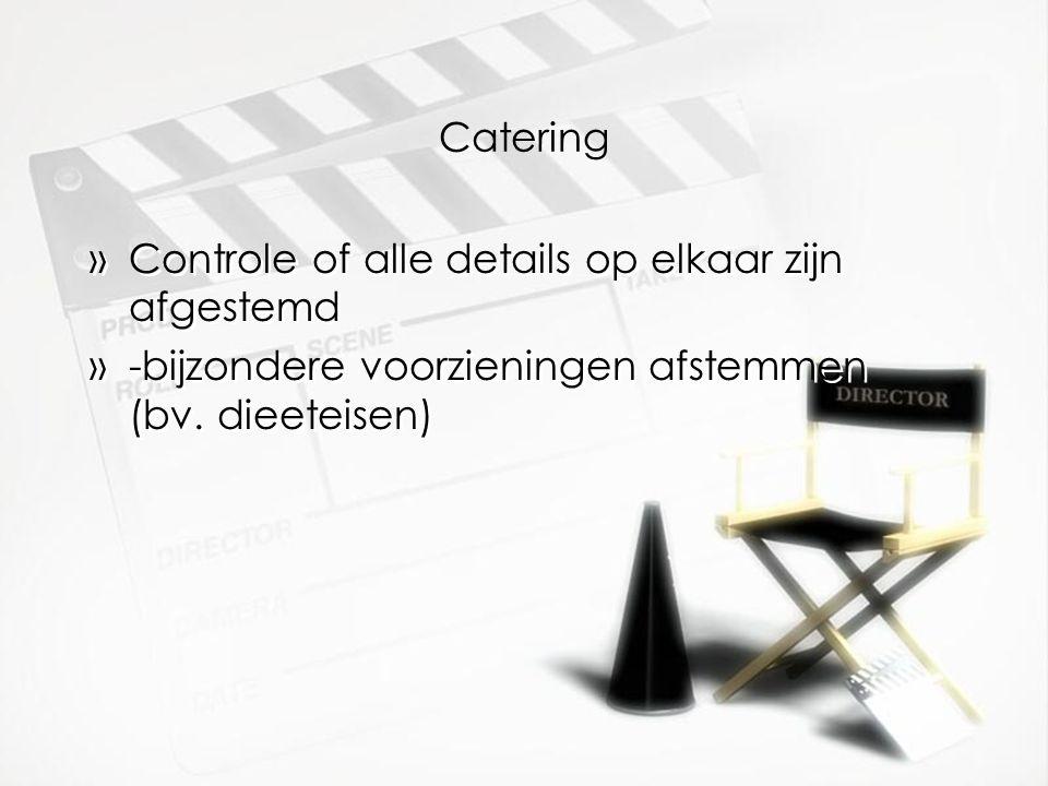 Catering Controle of alle details op elkaar zijn afgestemd.