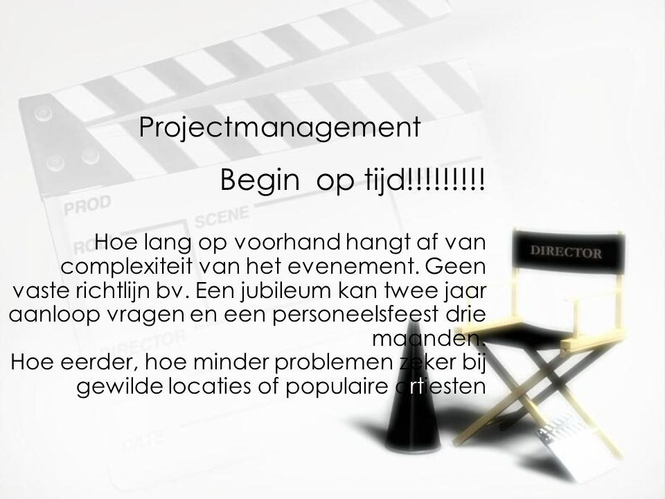 Begin op tijd!!!!!!!!! Projectmanagement