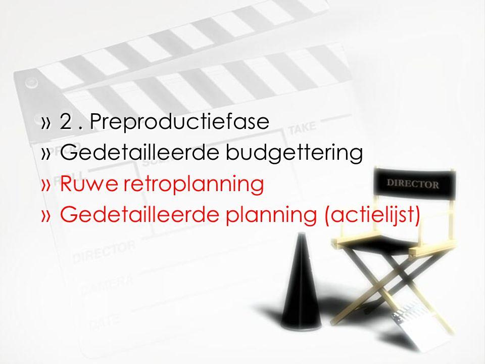 2 . Preproductiefase Gedetailleerde budgettering.