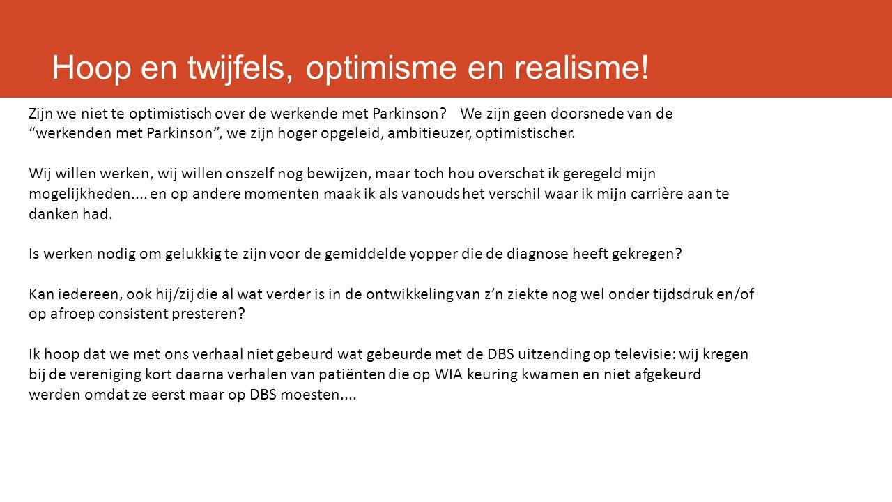 Hoop en twijfels, optimisme en realisme!