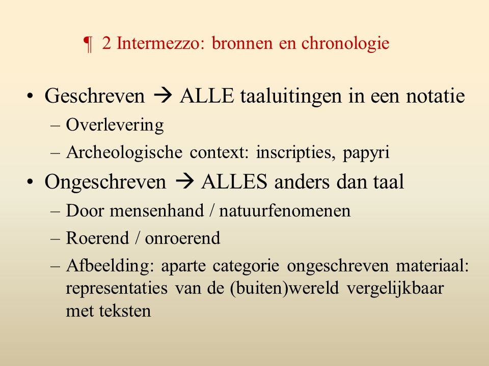 ¶ 2 Intermezzo: bronnen en chronologie