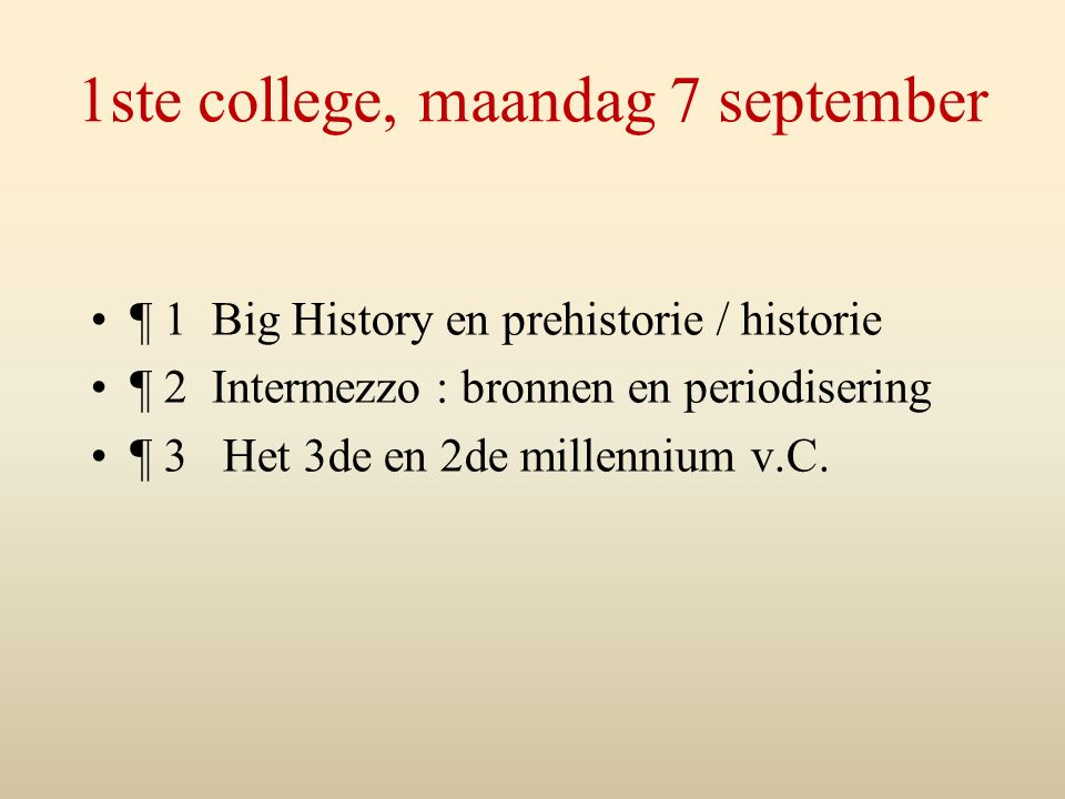 1ste college, maandag 7 september