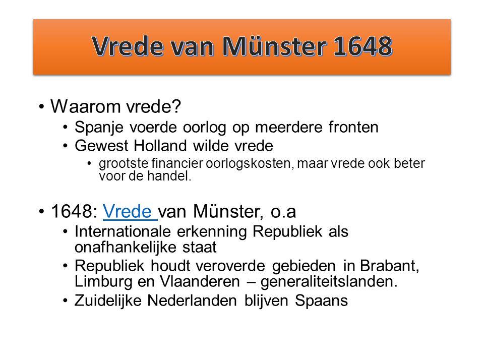 Vrede van Münster 1648 Waarom vrede 1648: Vrede van Münster, o.a