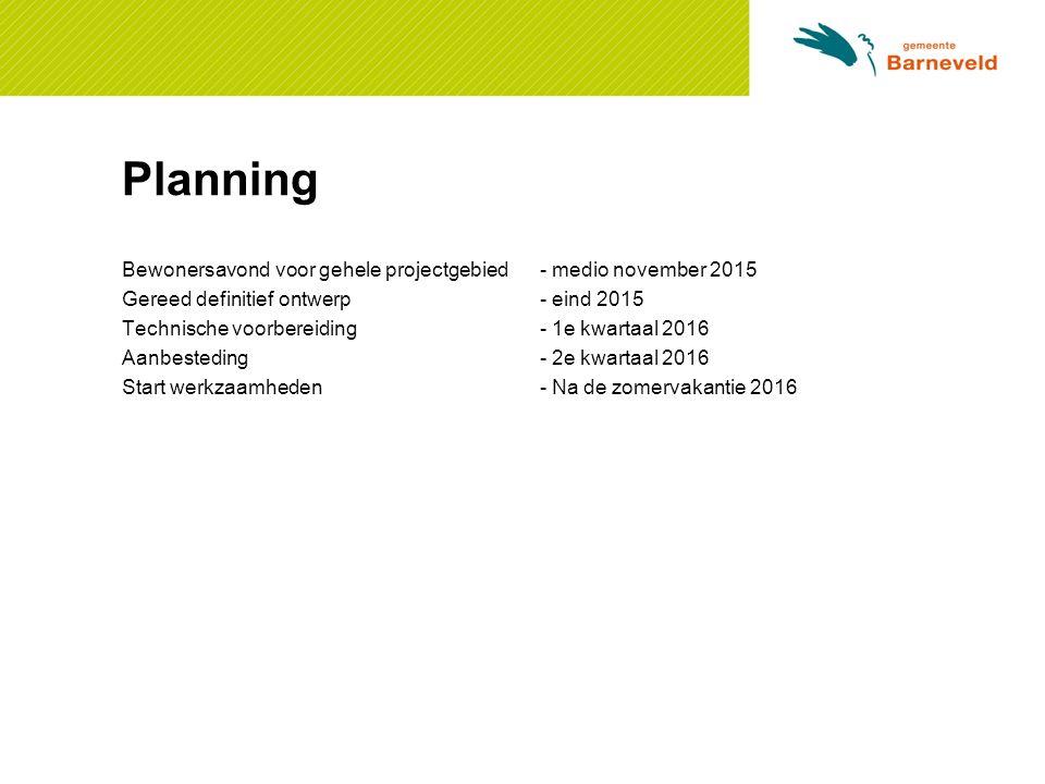 Planning Bewonersavond voor gehele projectgebied - medio november 2015