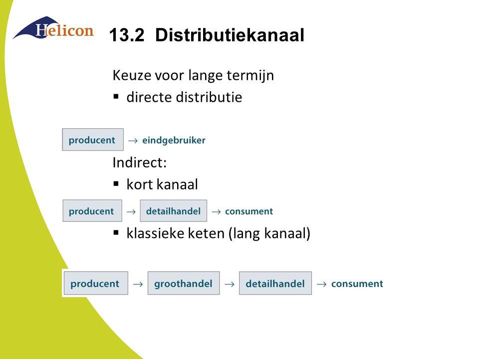 13.2 Distributiekanaal Keuze voor lange termijn directe distributie