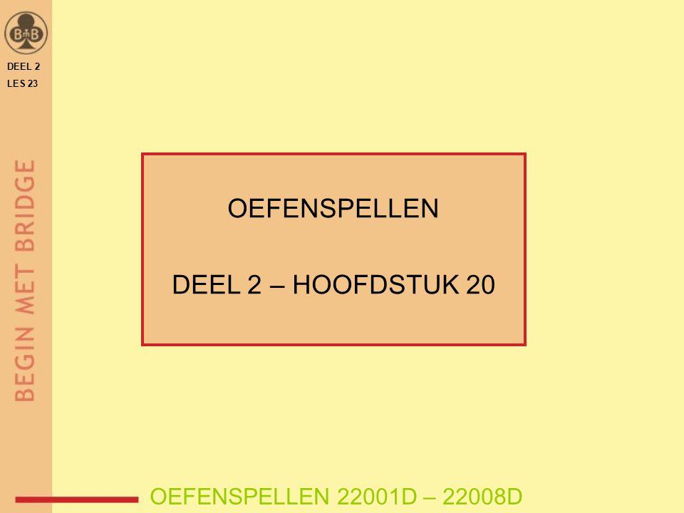 OEFENSPELLEN DEEL 2 – HOOFDSTUK 20 OEFENSPELLEN 22001D – 22008D DEEL 2