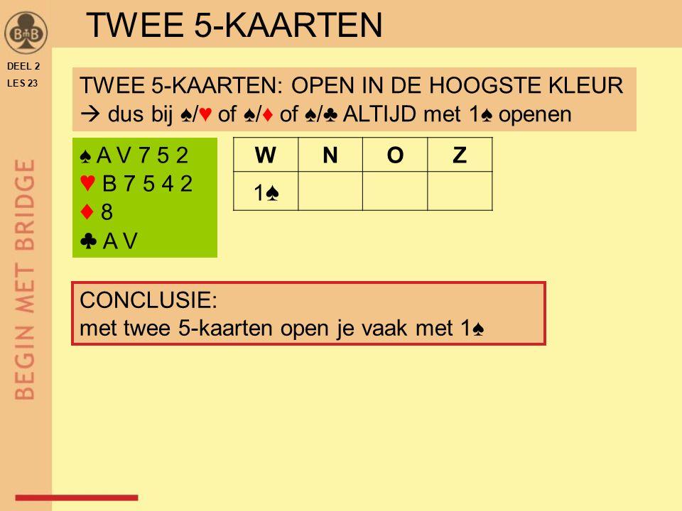 TWEE 5-KAARTEN TWEE 5-KAARTEN: OPEN IN DE HOOGSTE KLEUR