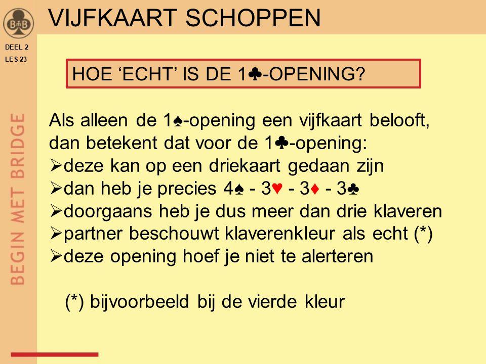 VIJFKAART SCHOPPEN HOE 'ECHT' IS DE 1♣-OPENING