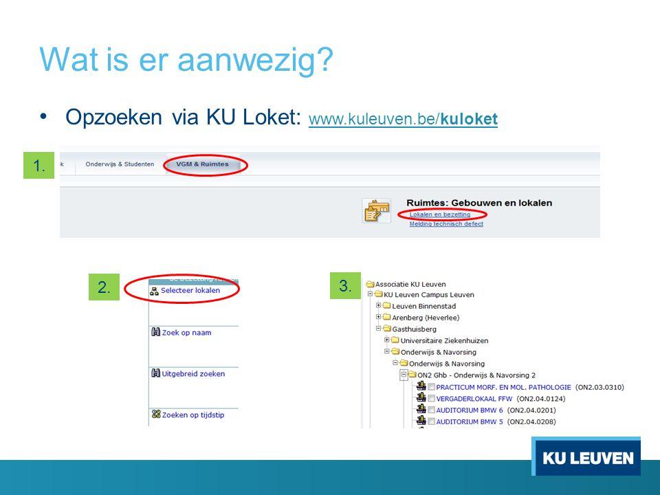 Wat is er aanwezig Opzoeken via KU Loket: www.kuleuven.be/kuloket 1.