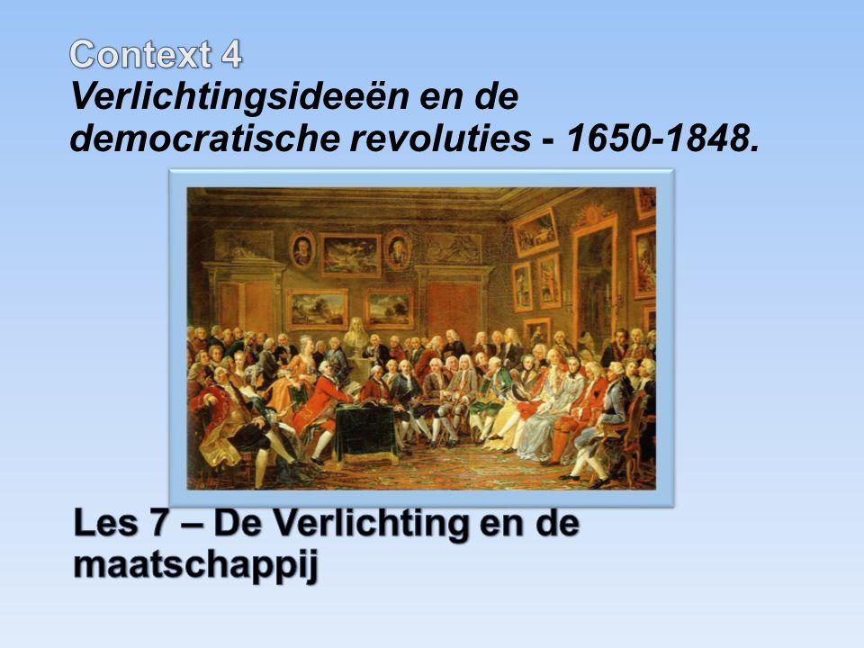 Context 4 Verlichtingsideeën en de democratische revoluties - 1650-1848.
