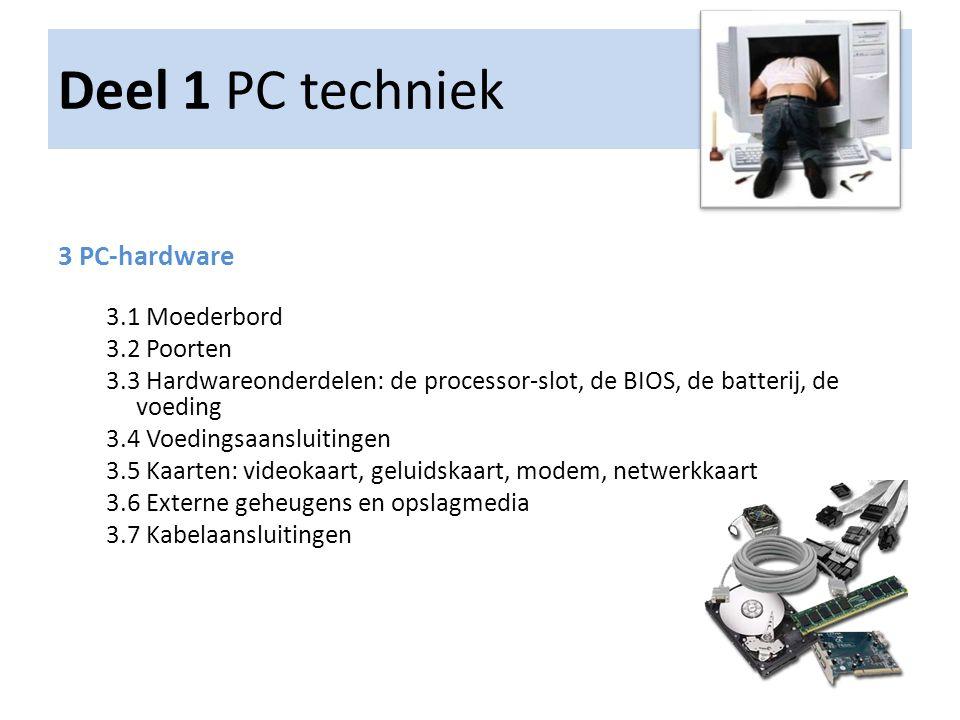 Deel 1 PC techniek 3 PC-hardware 3.1 Moederbord 3.2 Poorten