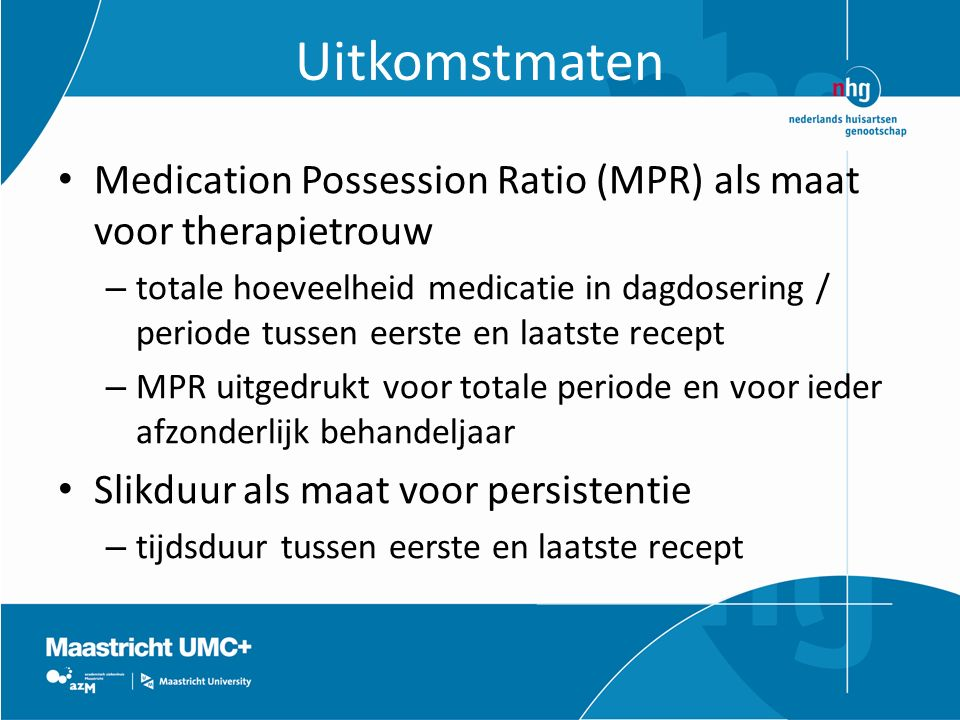 Uitkomstmaten Medication Possession Ratio (MPR) als maat voor therapietrouw.