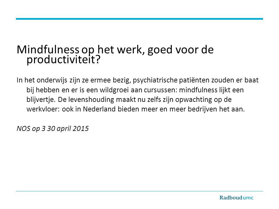 Mindfulness op het werk, goed voor de productiviteit