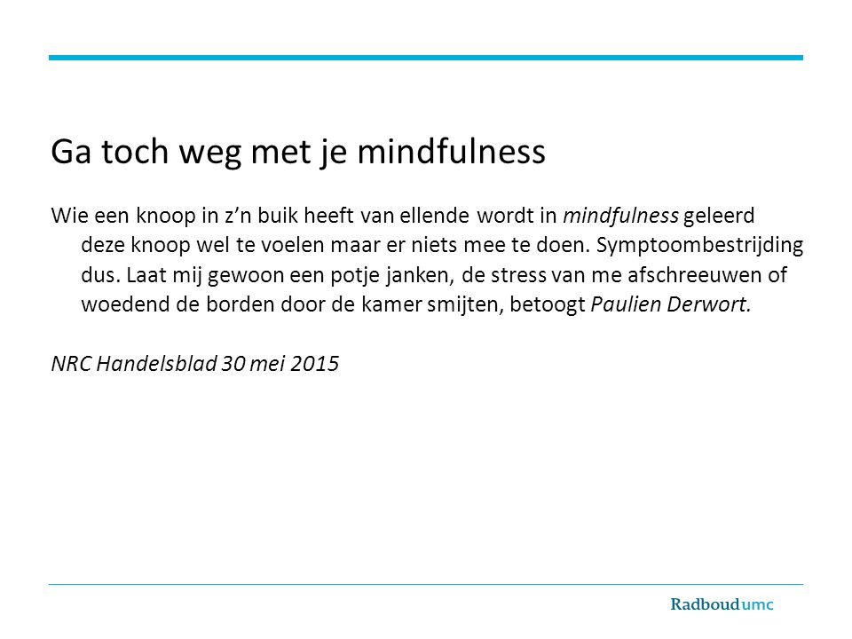 Ga toch weg met je mindfulness