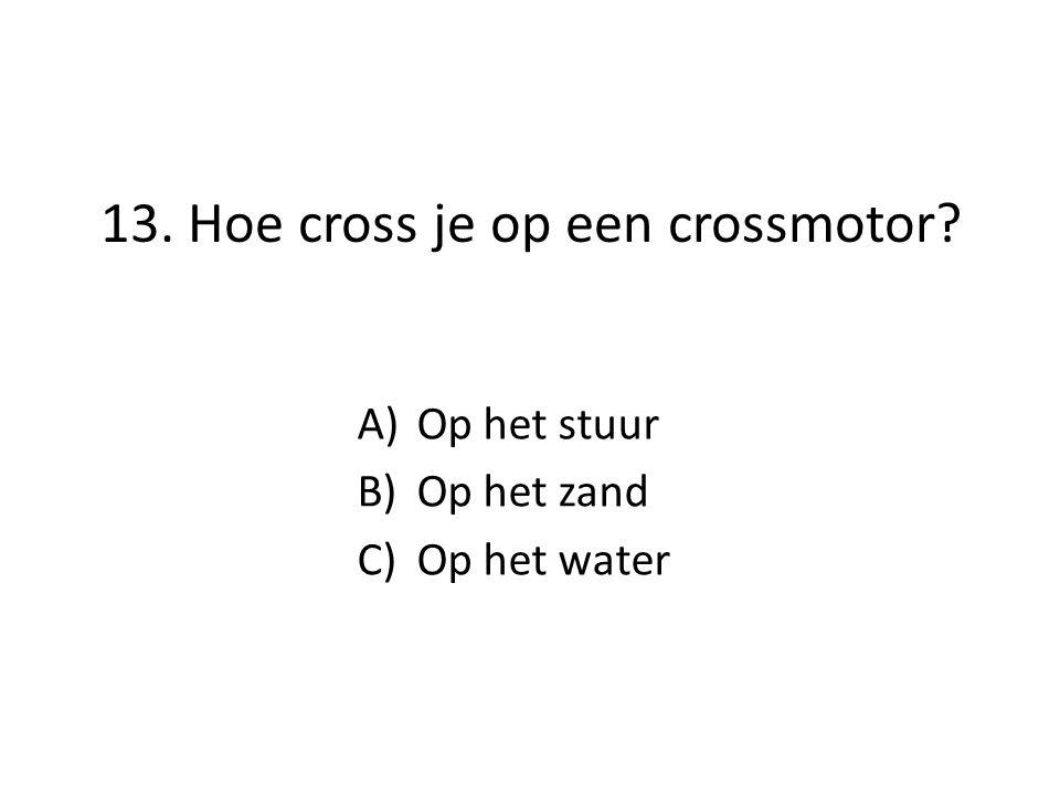 13. Hoe cross je op een crossmotor