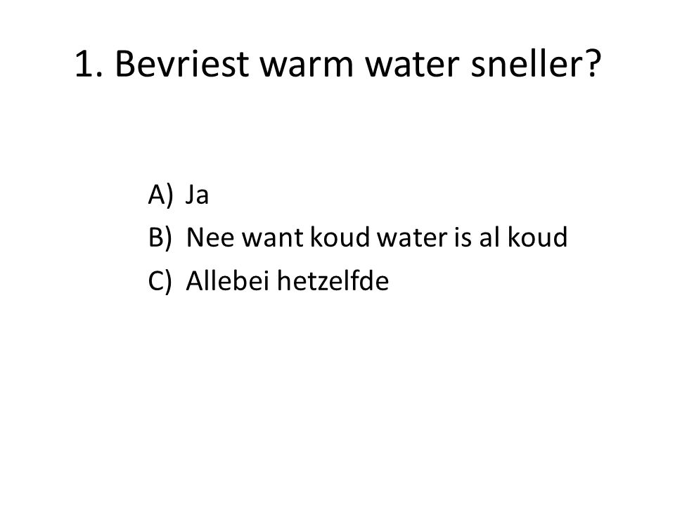 1. Bevriest warm water sneller