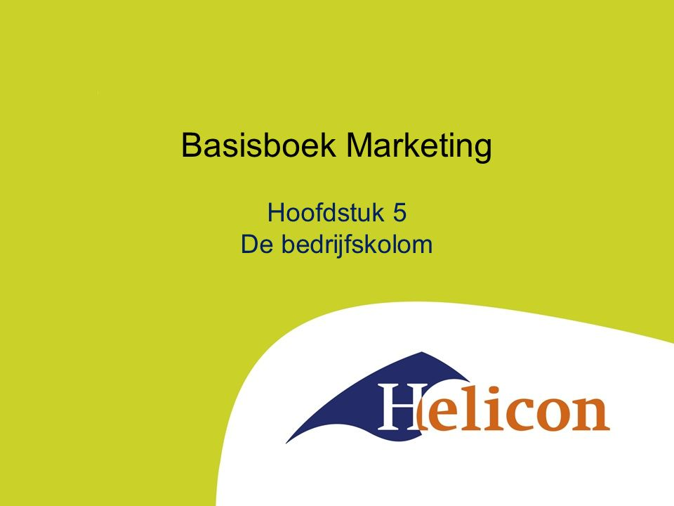 Basisboek Marketing Hoofdstuk 5 De bedrijfskolom