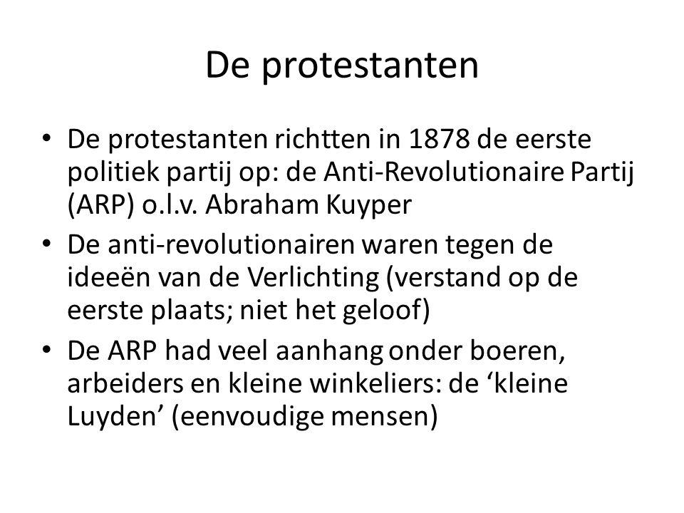 De protestanten De protestanten richtten in 1878 de eerste politiek partij op: de Anti-Revolutionaire Partij (ARP) o.l.v. Abraham Kuyper.
