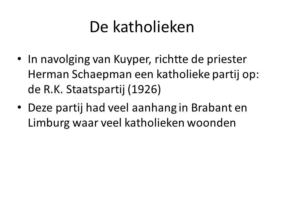 De katholieken In navolging van Kuyper, richtte de priester Herman Schaepman een katholieke partij op: de R.K. Staatspartij (1926)