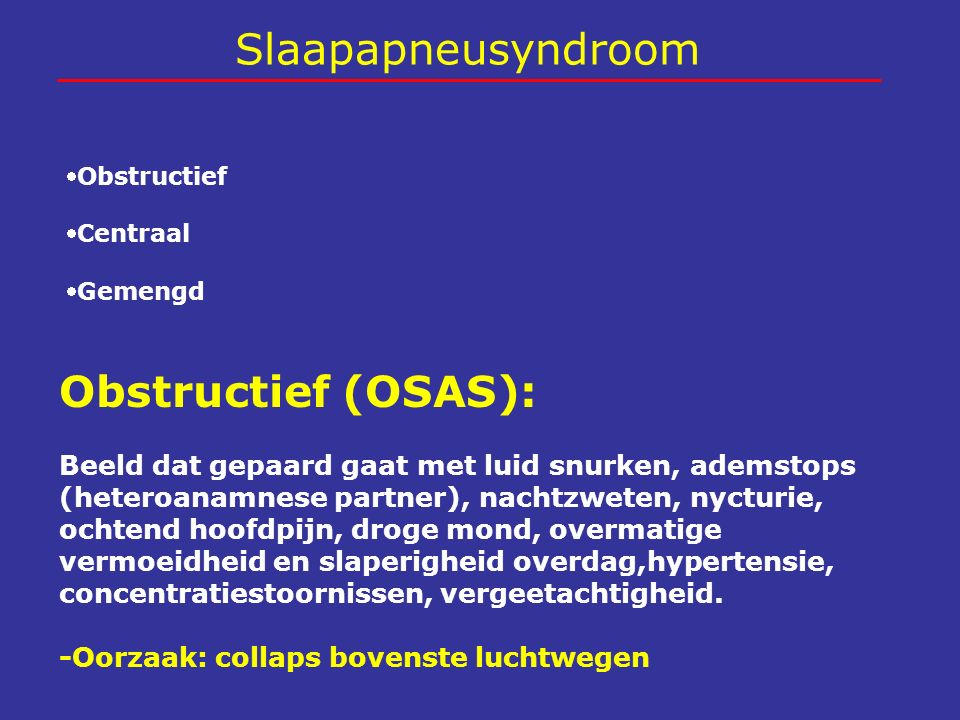 Slaapapneusyndroom Obstructief (OSAS):
