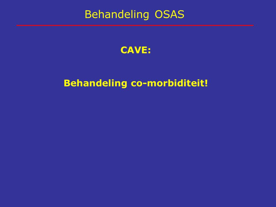 Behandeling co-morbiditeit!