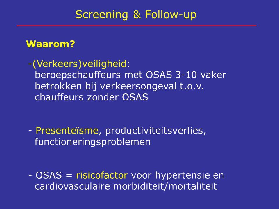 Screening & Follow-up Waarom -(Verkeers)veiligheid: