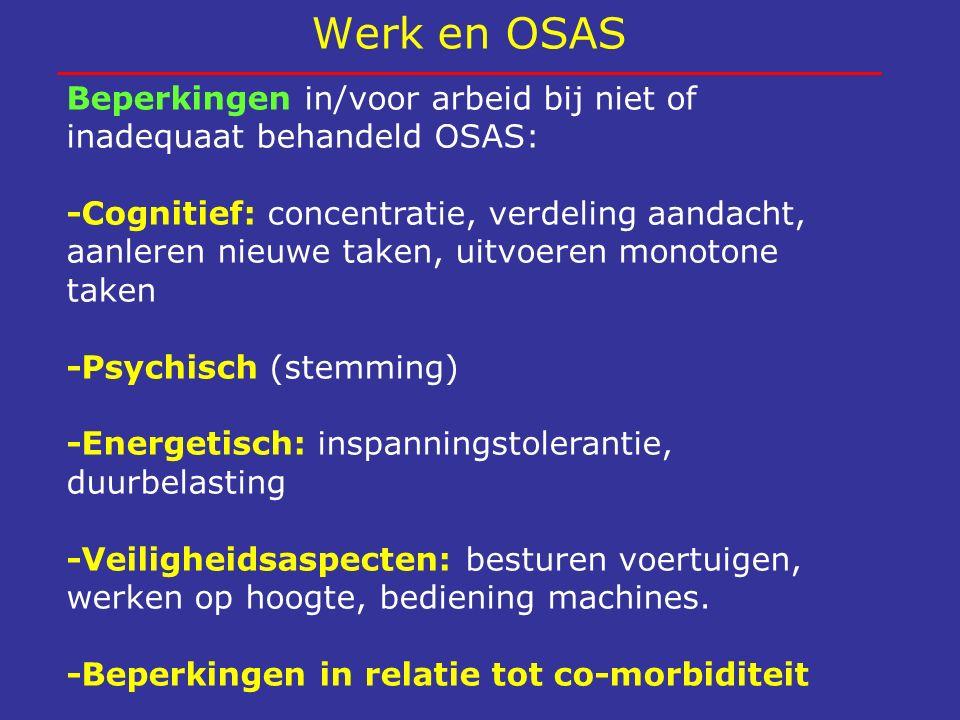 Werk en OSAS Beperkingen in/voor arbeid bij niet of inadequaat behandeld OSAS:
