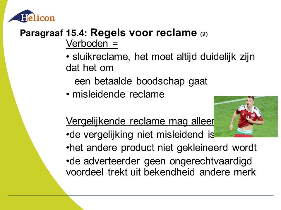 Paragraaf 15.4: Regels voor reclame (2)