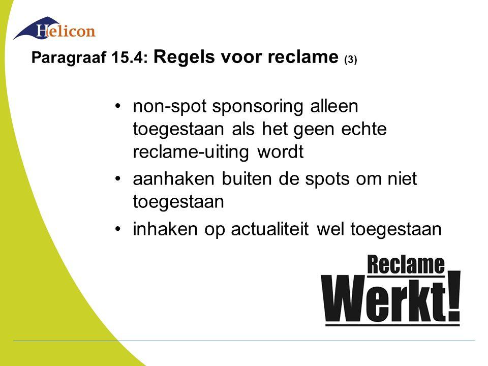 Paragraaf 15.4: Regels voor reclame (3)