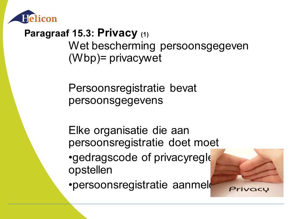 Wet bescherming persoonsgegeven (Wbp)= privacywet