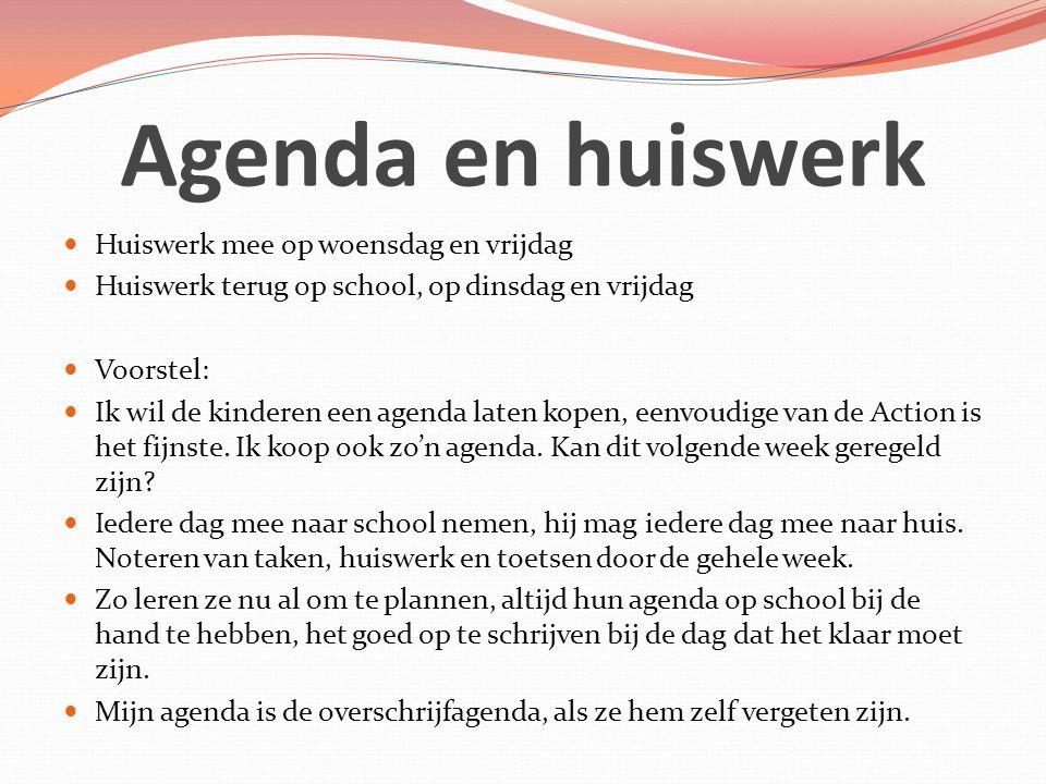 Agenda en huiswerk Huiswerk mee op woensdag en vrijdag