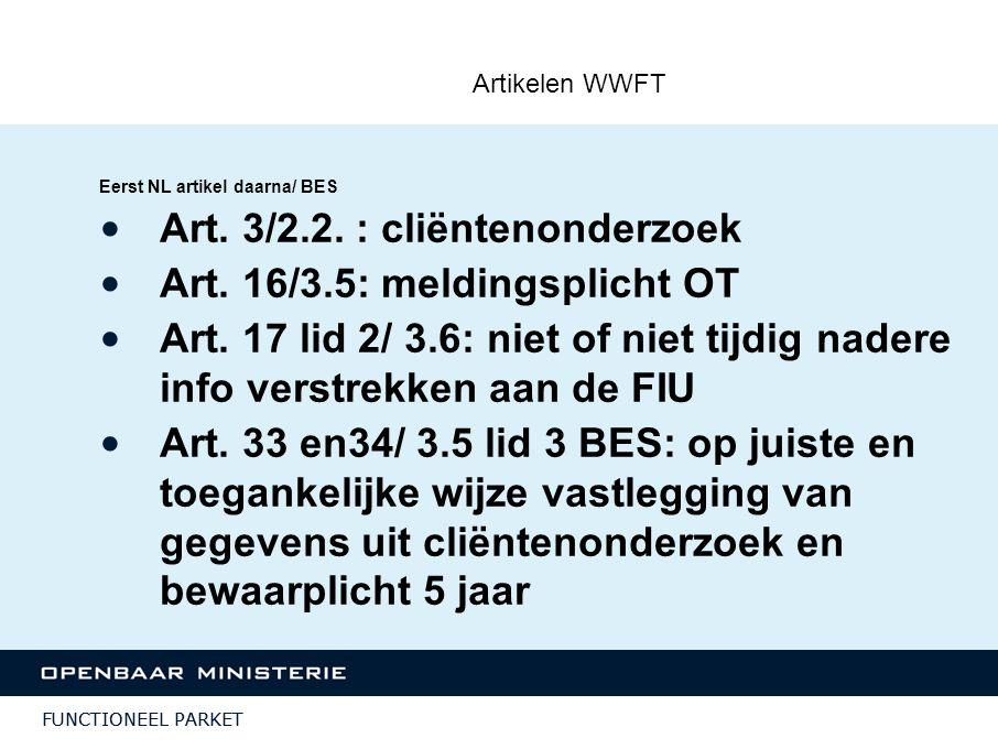Art. 3/2.2. : cliëntenonderzoek Art. 16/3.5: meldingsplicht OT